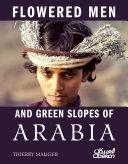 FLOWERED MEN AND GREEN SLOPES OF ARABIA [Pdf/ePub] eBook