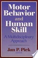 Motor Behavior and Human Skill