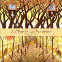 A Chance of Sunshine