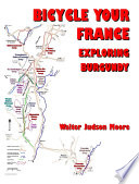 Bicycle Your France  Loop Directions  Secret Burgundy  ISBN