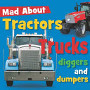Mad about Tractors  Trucks  Diggers and Dumpers