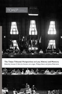 The Tokyo Tribunal  Perspectives on Law  History and Memory