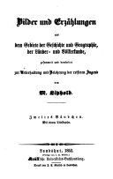 Bilder und Erzählungen aus dem Gebiete der Geschichte, Geographie, der Länder- und Völkerkunde