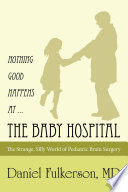Nothing Good Happens at ... the Baby Hospital