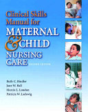 Clinical Skills Manual for Maternal   Child Nursing Care