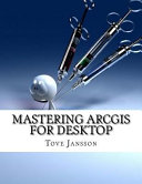 Mastering Arcgis for Desktop