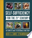 """Self-Sufficiency for the 21st Century: The Complete Guide to Sustainable Living Today"" by Dick and James Strawbridge"