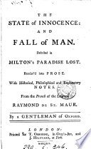 The state of innocence  and fall of man  described in Milton s Paradise lost  render d into prose  with notes  from the Fr  of Raymond de St  Maur  by a gentleman of Oxford  G S  Green