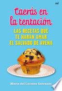Caerás en la tentación  : Las recetas que te harán amar el salvado de avena