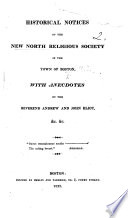 Historical Notices Of The New North Religious Society In The Town Of Boston With Anecdotes Of The Reverend Andrew And John Eliot Etc