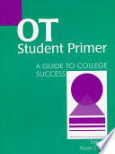 OT Student Primer  : A Guide to College Success