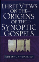 Three Views on the Origins of the Synoptic Gospels Book