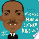 Who Was Martin Luther King  Jr    A Who Was  Board Book