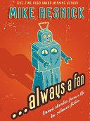 ...Always a Fan: True Stories from a Life in Science Fiction