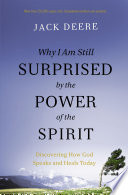 Why I Am Still Surprised by the Power of the Spirit