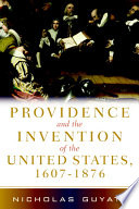 Providence and the Invention of the United States  1607   1876