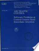 Air Traffic Control  : Software Problems at Control Centers Need Immediate Attention : Report to the Chairman, Subcommittee on Transportation and Related Agencies, Committee on Appropriations, U.S. Senate