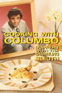 Cooking with Columbo: Suppers with the Shambling Sleuth