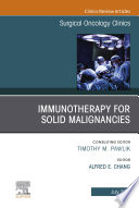 Immunotherapy for Solid Malignancies  An Issue of Surgical Oncology Clinics of North America  Ebook