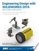 Engineering Design with SOLIDWORKS 2016 and Video Instruction