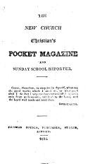 The New Church Christian's Pocket Magazine and Sunday School Reporter. Vol. 1. No. 1-11. Jan.-Nov. 1824