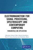 Electromagnetism for Signal Processing Spectroscopy and Contemporary Computing