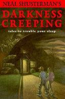 Neal Shusterman's Darkness Creeping