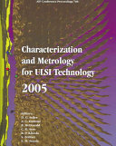 Characterization and Metrology for ULSI Technology 2005