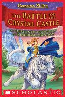 The Battle for Crystal Castle (Geronimo Stilton and the Kingdom of Fantasy #13) Pdf/ePub eBook