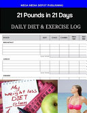 21 Pounds in 21 Days Daily Diet   Exercise Log
