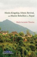 Hindu Kingship Ethnic Revival And Maoist Rebellion In Nepal