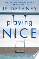 """""""Playing Nice: A Novel"""" by JP Delaney"""