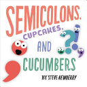 Semicolons  Cupcakes  and Cucumbers