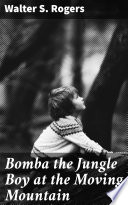 Bomba the Jungle Boy at the Moving Mountain