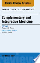 Complementary and Integrative Medicine  An Issue of Medical Clinics of North America