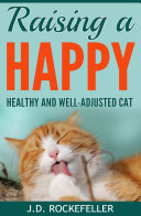 Raising a Happy, Healthy and Well-Adjusted Cat