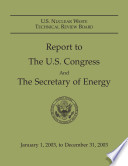 U.S. Nuclear Waste Technical Review Board Report to the U.S. Congress and the Secretary of Energy: January 1, 2003, to December 31, 2003