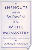 Shenoute and the Women of the White Monastery Book