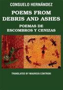 Poems from Debris and Ashes / Poemas de Escombros Y Cenizas