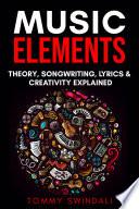 Music Elements  Music Theory  Songwriting  Lyrics   Creativity Explained