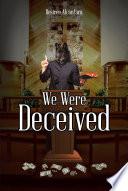 We Were Deceived