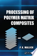 Processing Of Polymer Matrix Composites Book PDF