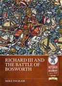 Richard III and the Battle of Bosworth