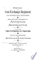 History of the Corn Exchange Regiment  118th Pennsylvania Volunteers  from Their First Engagement at Antietam to Appomattox