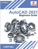 AutoCAD 2021 Beginners Guide