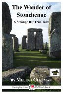 The Wonder of Stonehenge  A 15 Minute Strange But True Tale