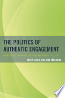 The Politics of Authentic Engagement  : Perspectives, Strategies, and Tools for Student Success