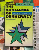 The Challenge of Democracy  American Government in a Global World  Brief Edition Book