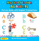 My First Albanian Alphabets Picture Book with English Translations