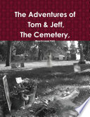 The Adventures of Tom   Jeff  The Cemetery Book